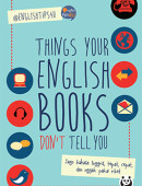 Things Your English Books Don't Tell You